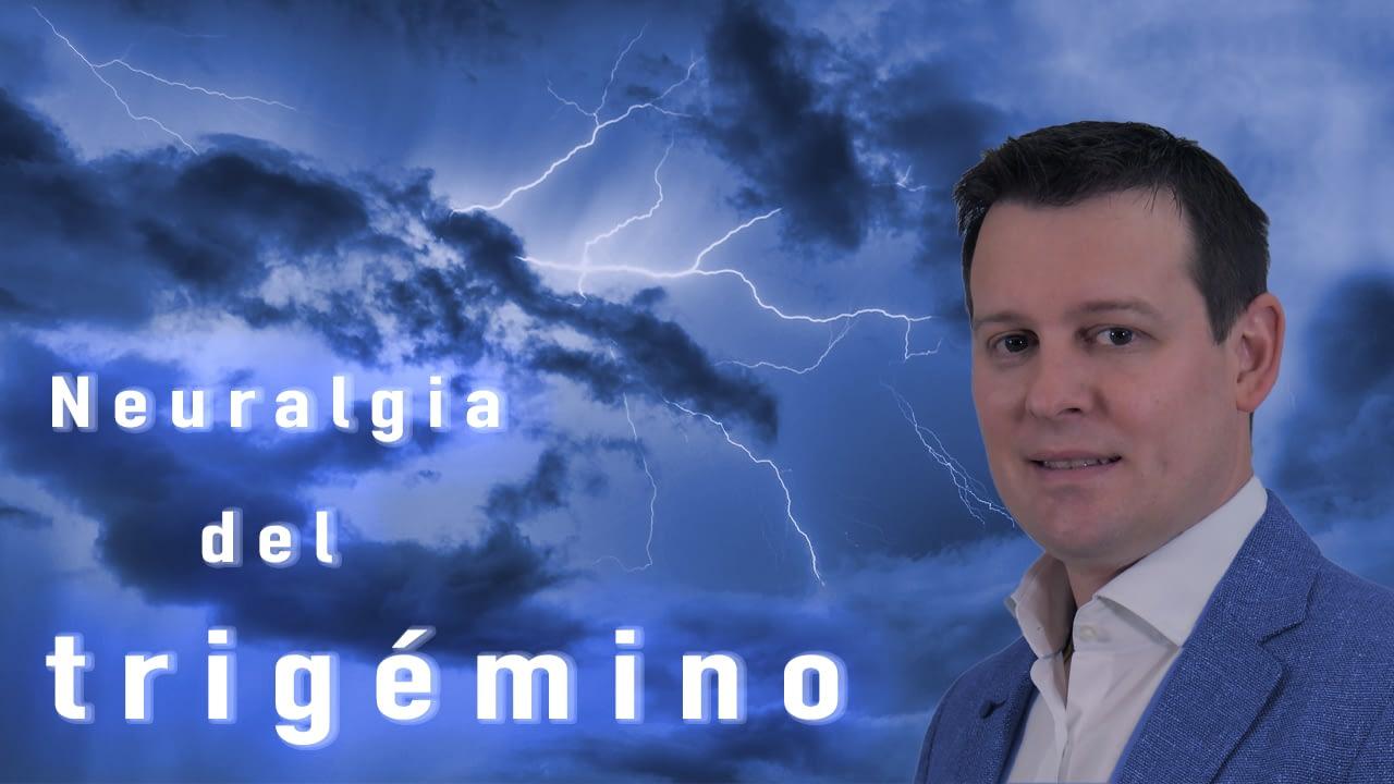 Neuralgia del Trigémino: Domando a la Bestia